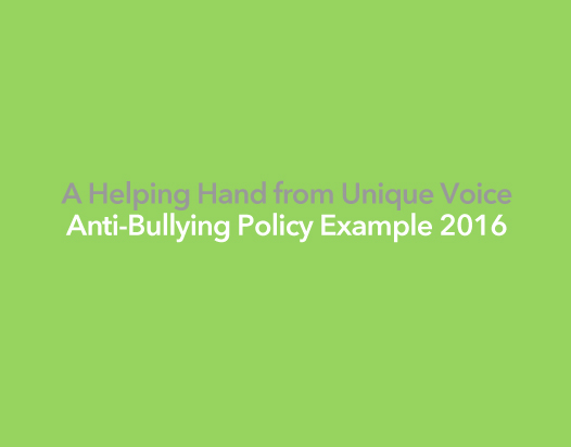 A Helping Hand from Unique Voice - Anti-Bullying Policy Example 2016